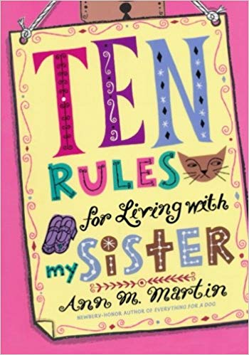 Ten Rules For Living With My Sister (by Ann M. Martin)